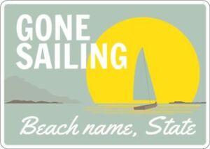 Gone Sailing Custom Aluminum Sign