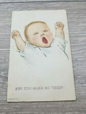 1920s aw! you make me tired! baby yawning Edward Gross co N.Y postcard Used