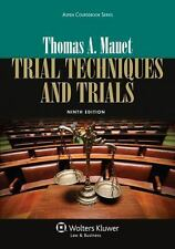 Trial Techniques and Trials by Thomas A. Mauet 13, Revised,9th USA