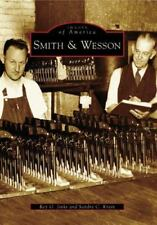 Images of America Ser.: Smith and Wesson by Roy G. Jinks and Sandra C. Krein...