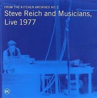 NEW From The Kitchen, Archives No. 2: Steve Reich and Musicians, Live 1977