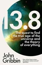 13.8: The Quest to Find the True Age of the Universe and the Theory of Everythin