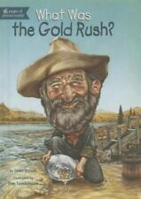What Was the Gold Rush? by Joan Holub