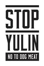 Stop Yulin No To Dog Meat White Mural inch Poster 36x54 inch