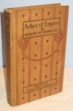 ASHES OF EMPIRE A ROMANCE 1901 ROBERT CHAMBERS ANTIQUE 12/17