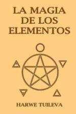 La Magia de Los Elementos by Harwe Tuileva (2016, Paperback)