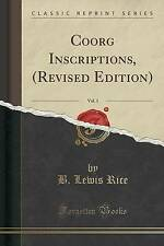 Coorg Inscriptions, (Revised Edition), Vol. 1 (Classic Reprint) by B. Lewis Rice