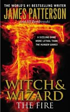 The Fire (Witch & Wizard) by James Patterson, Jill Dembowski