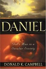 Daniel: God's Man in a Secular Society by Campbell, Donald K.