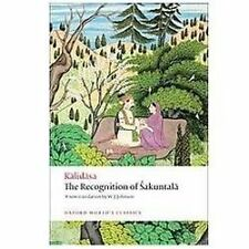 The Recognition of Sakuntala: A Play In Seven Acts (Oxford World's Classics), Ka