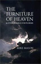 The Furniture of Heaven : 2 Other Parables for Pilgrims by Mike Mason (1998,...
