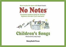 No Notes Children's Songs: Familiar Tunes for Absolute Begin... by Lloyd, Daniel