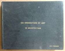 Co-ordnation of Art in Architecture by D P Turner 154 pgs, 60 hand painted illus