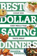 Best Dollar Saving Dinners: Cheap and Easy Meals that Taste Great (Best Ever) b
