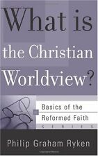 What Is the Christian Worldview? (Basics of the Faith) (Basics of the Reformed F
