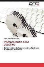 Interpretando a los usuarios: Consideración de la percepción subjetiva en el dis