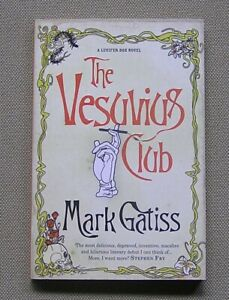 The Vesuvius Club by Mark (Dr Who) Gatiss (Paperback 2005) A Lucifer Box Novel