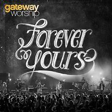 Forever Yours - Gateway Worship (CD, 2012, Integrity, Kari Jobe) - FREE SHIPPING