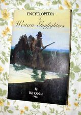ENCYCLOPEDIA OF WESTERN GUNFIGHTERS BY BILL O'NEAL SOFTCOVER