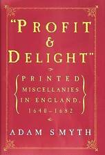 Profit and Delight : Printed Miscellanies in England, 1640-1682 by Adam Smyth (…