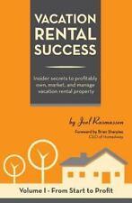 Vacation Rental Success: Insider secrets to profitably own, market, and manage v
