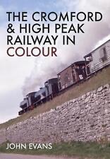 THE CROMFORD & HIGH PEAK RAILWAY IN COLOUR ISBN: 9781445664088
