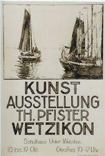 Original Plakat - Kunst-Ausstellung Th. Pfister, Wetzikon