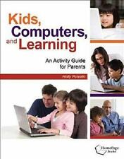 Kids, Computers, and Learning: An Activity Guide for Parents-ExLibrary