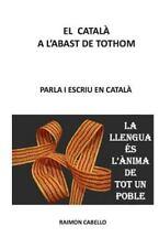 Català a L'abast: Parla I Escriu en Català by Raimon Cabello (2016, Paperback)