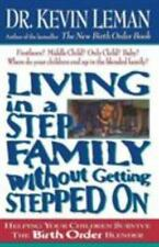 Living In A Step-family Without Getting Stepped On Helping Your Children Survive