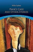 Paul's Case and Other Stories [Dover Thrift Editions]