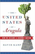 The United States of Arugula: How We Became a Gour