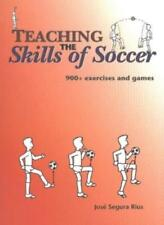 TEACHING THE SKILLS OF SOCCER: 900+ Exercises and Games-JOSE SEGURA RIUS