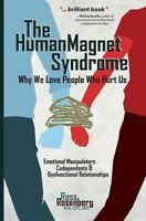 Human Magnet Syndrome : Why We Love People Who Hurt Us, Paperback by Rosenber...
