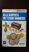 ALLA SCOPERTA DEI TESORI SOMMERSI  Hans Roden 1° edizione Mursia 1970