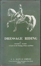 DRESSAGE RIDING BY WATJEN HORSE & RIDER TRAINING GUIDE 1958 1ST ENGLISH ED.