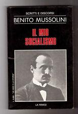 IL MIO SOCIALISMO - SCRITTI E DISCORSI - BENITO MUSSOLINI - LA FENICE - (S5)