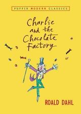 Charlie and the Chocolate Factory (Puffin Modern Classics) by Dahl, Roald