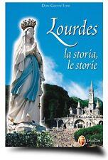 LOURDES LA STORIA, LE STORIE 9788884041784 LIBRO