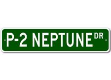 P-2 P2 NEPTUNE Street Sign - High Quality Aluminum