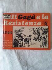 Il Gagà e la Resistenza - Attalo - Ed. Val Padana - 1973