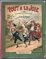 Tout à la Joie. Par ZARI Illustrations Adrien Marie. Ed. Lefèvre et Emile Guérin
