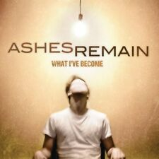 Ashes Remain What I've Become CD