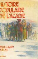 Histoire populaire de l'Acadie Jean-Claude Dupont