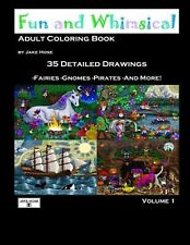 Fun Whimsical Vol 1 Adult Coloring Book by Jake Hose Relax w by Hose Jake Robert