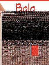 Bola : El Amor, No Es un Juego by Lorena Flores Elizondo (2014, Hardcover)