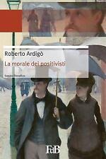 Fiori Di Loto Ser.: La Morale Dei Positivisti : Il Positivismo Salva la...