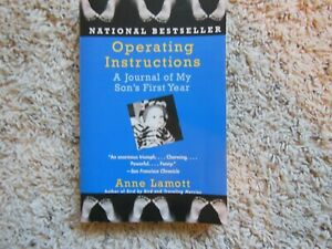 Operating Instructions : A Journal of My Son's First Year by Anne Lamott...