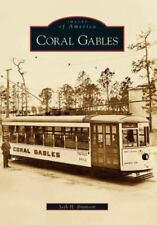 Images of America: Coral Gables by Seth H. Bramson (2006, Paperback)