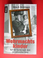 Wehrmachtskinder,Auf der Suche nach dem nie gekannten Vater, Ebba D. Drolshagen